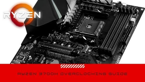 AMD Ryzen 3700X overclocking guide intro banner